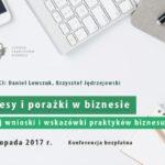 """Konferencja """"Sukcesy i porażki w biznesie"""" 18.11.2017 r."""