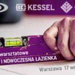 """Forum Eksperta KESSEL - Seminarium warsztatowe """"Bezpieczna i Nowoczesna łazienka"""
