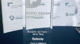 """Brodziki Teos Radaway nagrodzone w konkursie Dobry Design 2020 BIZNES, Firma - W tegorocznej edycji konkursu Dobry Design 2020 Radaway otrzymał główną nagrodę w kategorii """"Przestrzeń Łazienki"""" za brodziki Teos. Produkty zostały docenione za najwyższą jakość, oryginalny design i komfort użytkowania."""