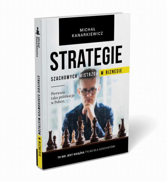 PRZEKONAJ SIĘ, JAK WIELE WSPÓLNEGO MAJĄ ZE SOBĄ BIZNES I SZACHY! BIZNES, Firma - Szachy to gra wymagająca umiejętności planowania oraz sztuki strategicznego i taktycznego myślenia – dzięki niej władcy mogli lepiej przygotować się np. do decydującej bitwy. Jak twierdzi Michał Kanarkiewicz dzisiaj szachowe strategie przydają się przede wszystkim w biznesie!