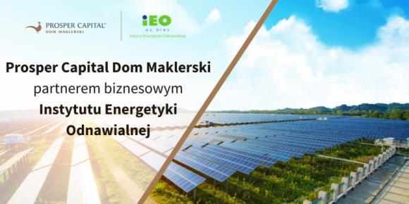 Prosper Capital Dom Maklerski partnerem Instytutu Energetyki Odnawialnej BIZNES, Firma - Jesteśmy niezwykle dumni z tego, że jesteśmy pierwszym Domem Maklerskim, który nawiązał współpracę z Instytutem Energetyki Odnawialnej.